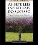Livro As Sete Leis Espirituais do Sucesso – Resenha / Resumo