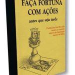 Livro Faça Fortuna com Ações
