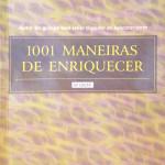 Livro 1001 Maneiras de Enriquecer – Resenha / Resumo