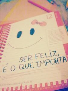 Ser feliz é o que importa