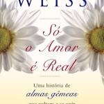 Livro Só o Amor é Real – Resenha / Resumo