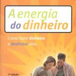 Livro A Energia do Dinheiro – Gloria Pereira – Resenha / Resumo