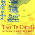 Livro Tao Te Ching – O livro que revela Deus – Resenha / Resumo