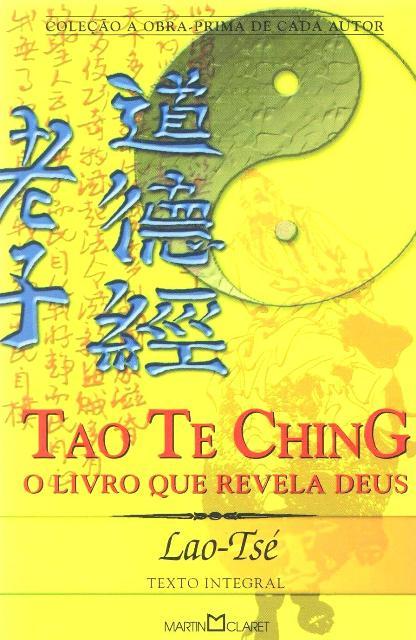 Tão Te Ching - O Livro Que Revela Deus