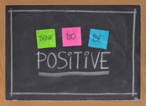 Pense positivo, faça positivo, seja positivo