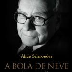 Livro A Bola de Neve – Warren Buffett e o Negócio da Vida – Resenha / Resumo