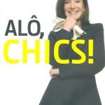 Livro Alô, Chics! – Resenha / Resumo