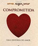 Livro Comprometida – Resenha / Resumo
