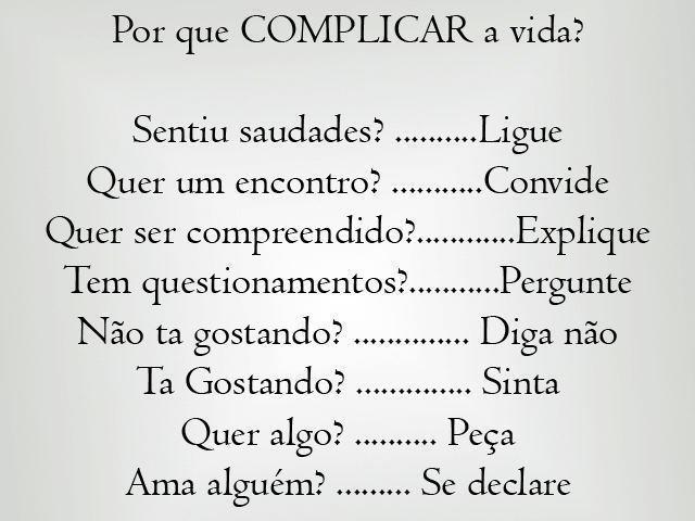Por que complicar a vida?