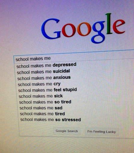 School makes me...