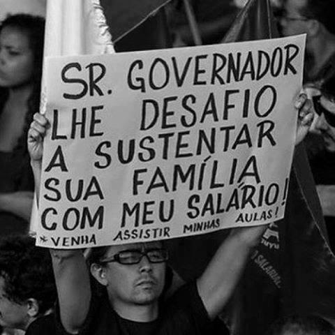 Protestos no Brasil - Sr. Governador, um desafio...