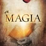 Livro A Magia – Rhonda Byrne – Resenha