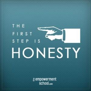 O primeiro passo é a honestidade.