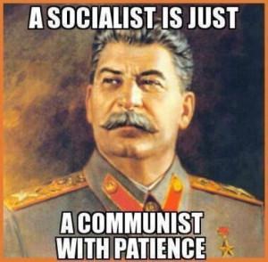 O socialista é apenas um comunista com paciência.